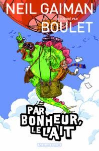 par_bonheur_le_lait_gaiman_boulet