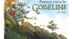 Personne n'aime les gobelins : heroic-fantasy pour enfants